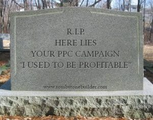 Don't keep funding a dead PPC campaign. Revive it or do something else.